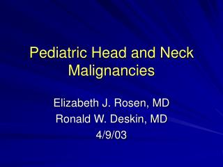 Pediatric Head and Neck Malignancies