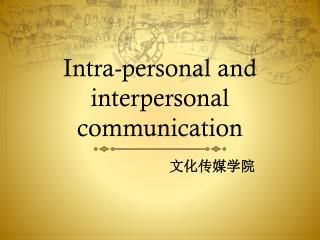 Intra-personal and interpersonal communication