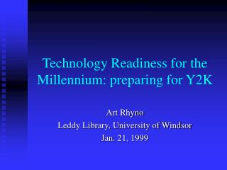 Technology Readiness for the Millennium: preparing for Y2K