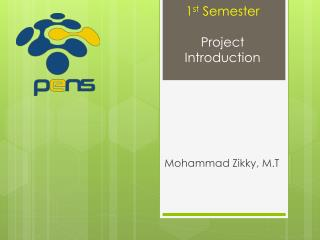1 st  Semester Project Introduction