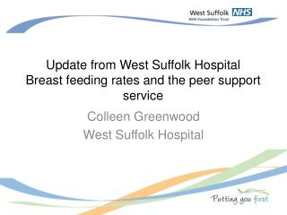 Update from West Suffolk Hospital Breast feeding rates and the peer support service