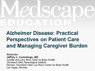 Alzheimer Disease: Practical Perspectives on Patient Care and Managing Caregiver Burden