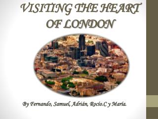 VISITING THE HEART OF LONDON