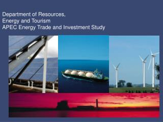 Department of Resources, Energy and Tourism APEC Energy Trade and Investment Study