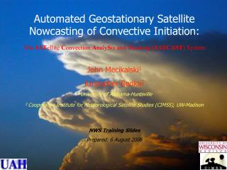 Automated Geostationary Satellite       Nowcasting of Convective Initiation: The  SAT ellite  C onvection  A naly S is a