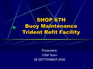 SHOP 67H Buoy Maintenance Trident Refit Facility
