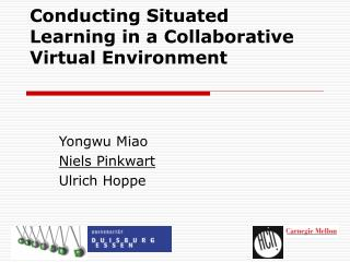 Conducting Situated Learning in a Collaborative Virtual Environment