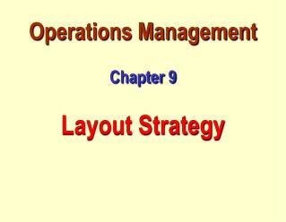 Operations Management  Chapter 9  Layout Strategy