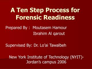 A Ten Step Process for Forensic Readiness