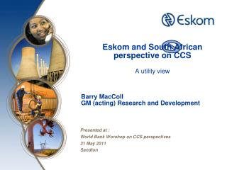 Eskom and South African perspective on CCS A utility view