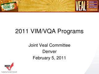 2011 VIM/VQA Programs