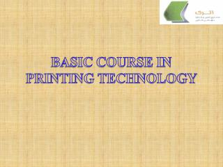 BASIC COURSE IN PRINTING TECHNOLOGY