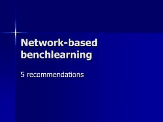 Network-based benchlearning