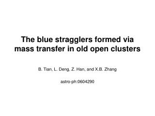 The blue stragglers formed via mass transfer in old open clusters