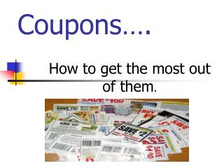 Coupons….