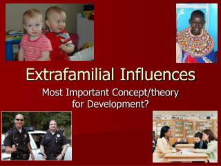 Extrafamilial Influences