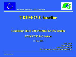 TREMOVE baseline Consistency check with PRIMES-RAINS baseline UNECE TFIAM, Amiens 11 May 2004