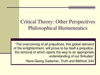 Critical Theory: Other Perspectives Philosophical Hermeneutics
