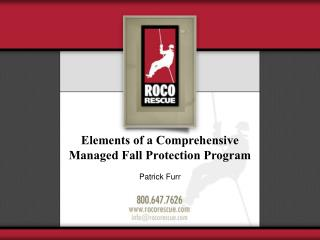 Elements of a Comprehensive Managed Fall Protection Program Patrick Furr