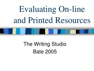Evaluating On-line and Printed Resources