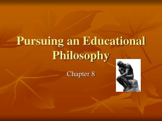 Pursuing an Educational Philosophy