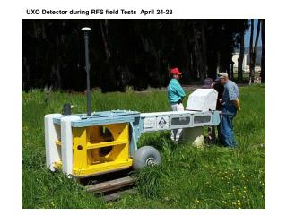 UXO Detector during RFS field Tests  April 24-28