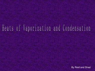 Heats of Vaporization and Condensation