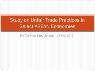 Study on Unfair Trade Practices in Select ASEAN Economies