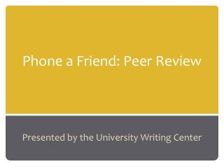 Phone a Friend: Peer Review