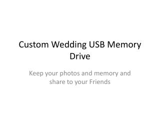 Custom Wedding USB Memory Drive