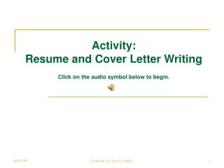 Activity: Resume and Cover Letter Writing Click on the audio symbol below to begin.