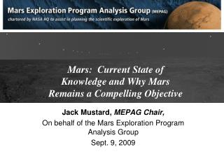 Mars:  Current State of Knowledge and Why Mars Remains a Compelling Objective