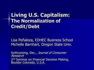 Living U.S. Capitalism:  The Normalization of Credit