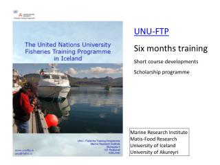 UNU-FTP Six months training Short course developments Scholarship programme