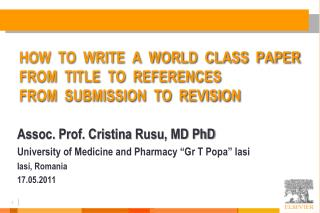 "Assoc. Prof. Cristina  Rusu , MD PhD University of Medicine and Pharmacy ""Gr T  Popa "" Iasi"