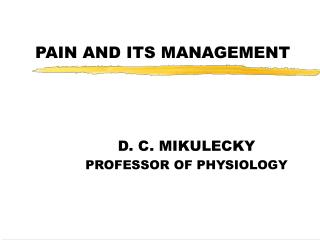 PAIN AND ITS MANAGEMENT