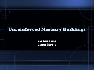 Unreinforced Masonry Buildings