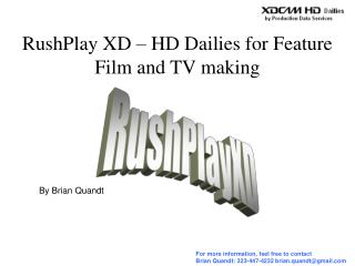 RushPlay XD – HD Dailies for Feature Film and TV making