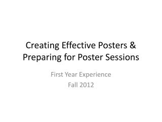 Creating Effective Posters & Preparing for Poster Sessions