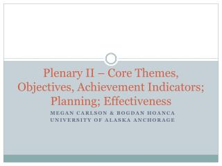 Plenary II – Core Themes, Objectives, Achievement Indicators; Planning; Effectiveness