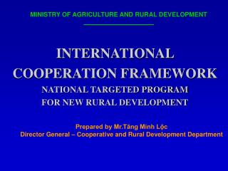 INTERNATIONAL COOPERATION FRAMEWORK   NATIONAL TARGETED PROGRAM  FOR NEW RURAL DEVELOPMENT