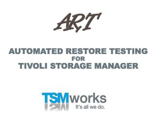 AUTOMATED RESTORE TESTING FOR TIVOLI STORAGE MANAGER