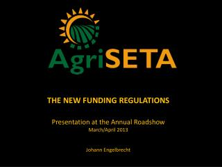 THE NEW FUNDING REGULATIONS Presentation at the Annual Roadshow March/April 2013