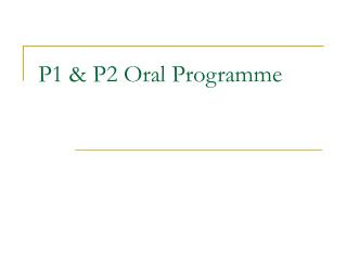 P1 & P2 Oral Programme