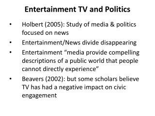 Entertainment TV and Politics