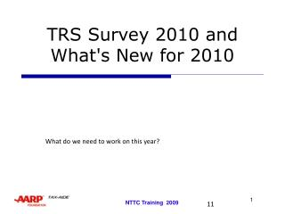 TRS Survey 2010 and What's New for 2010
