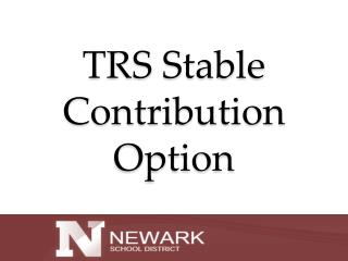 TRS Stable Contribution  Option