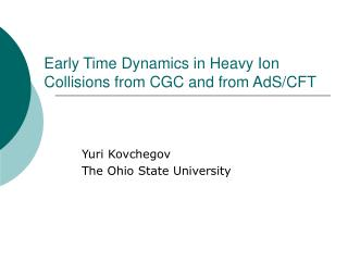 Early Time Dynamics in Heavy Ion Collisions from CGC and from AdS/CFT
