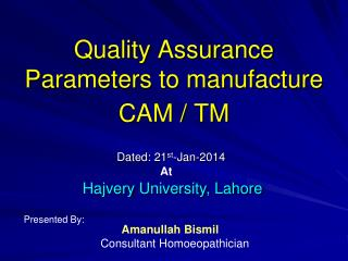 Quality Assurance Parameters to manufacture CAM / TM