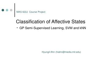 Classification of Affective States    -  GP Semi-Supervised Learning, SVM and kNN